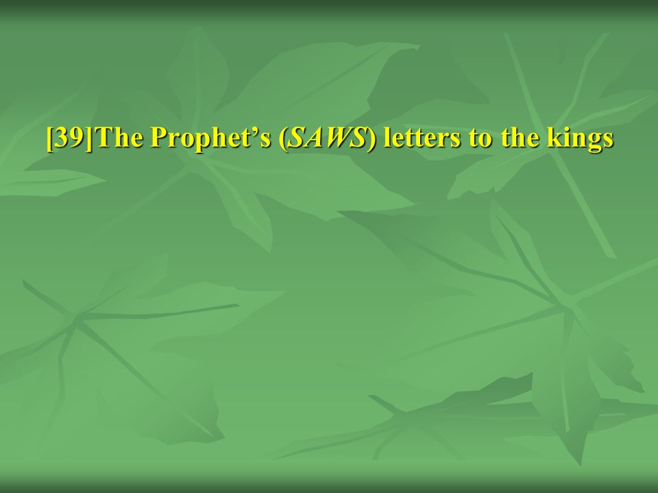 [39]The Prophet's (SAWS) letters to the kings